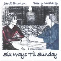 Six Ways 'Til Sunday | Six Ways 'Til Sunday