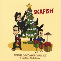 Skafish | Tidings Of Comfort And Joy: A Jazz Piano Trio Christmas