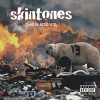 The Skintones | This is Science