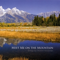 Shawn Kirchner | Meet Me on the Mountain