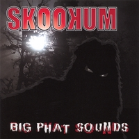 SKOOKUM: Big Phat Sounds