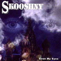 Skooshny | Even My Eyes