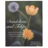 Steven K. Smith | Dandelions and Tulips