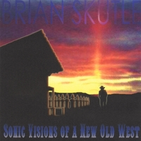Brian Skutle | Sonic Visions of a New Old West