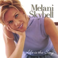 Melani Skybell | Life is the Song