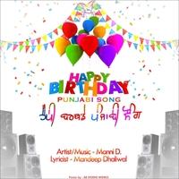 Manni D | Happy Birthday Punjabi Song | CD Baby Music Store