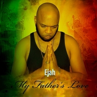 Ejah | My Father's Love