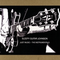 Sleepy Guitar Johnson | Just  Music (The Instrumentals)