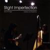 SLIGHT IMPERFECTION: Secret Songs