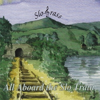 Slograss | All Aboard the Slo Train