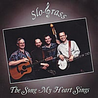 Slograss | The Song My Heart Sings