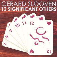 Gerard Slooven | 12 Significant Others