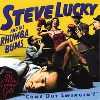 Steve Lucky and the Rhumba Bums | Come Out Swingin'