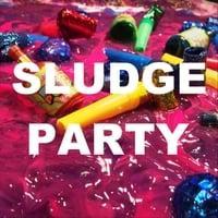 Sludge Party | Sludge Party