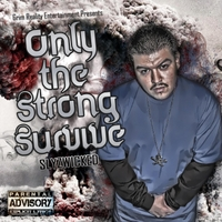Slyzwicked | Only the Strong Survive