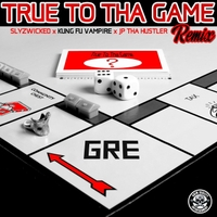 Slyzwicked, JP Tha Hustler & Kung Fu Vampire | True to tha Game (Remix)