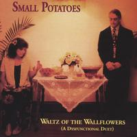 Small Potatoes | Waltz of the Wallflowers