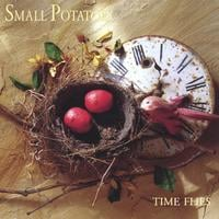 Small Potatoes | Time Flies