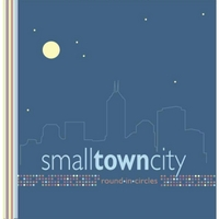 Small Town City | Round in Circles