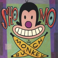 Sho, Mo and the Monkey Bunch | Sho, Mo and the Monkey Bunch