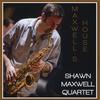 Shawn Maxwell Quartet: Maxwell