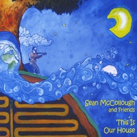 Sean McCollough and Friends | This Is Our House