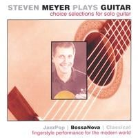 Steven Meyer | Choice Selections for Solo Guitar