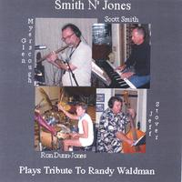 SMITH          N' JONES: Tribute To Randy Waldman