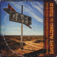 Steve Smith, Chris Sanders and Hard Road | Signs Along the Road