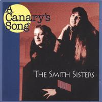 Debi Smith / the Smith Sisters | Canary's Song