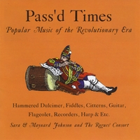 Sara & Maynard Johnson with Rogues' Consort | Pass'd Times: Popular Music of the Revolutionary Era