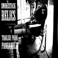 The Smokestack Relics | Trailer Park Panhandlin'