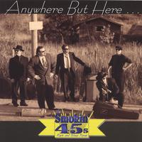 The Smokin' 45s | Anywhere But Here...