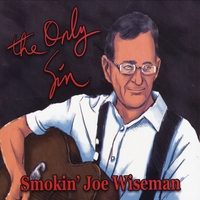 Smokin' Joe Wiseman | The Only Sin
