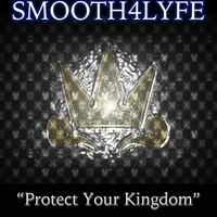 Smooth4lyfe | Protect Your Kingdom
