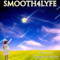 Smooth4lyfe | You're a Superstar