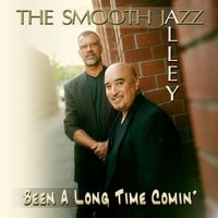 The Smooth Jazz Alley | Been a Long Time Comin'