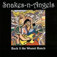 Snakes-n-Angels | Back 2 The Weasel Ranch