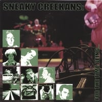 Sneaky Creekans | For The Time Being