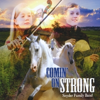 Snyder Family Band | Comin' On Strong