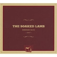 The Soaked Lamb: Homemade Blues-2007