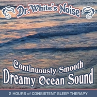 Dr. White's Noise | Continuously Smooth Dreamy Ocean Sound