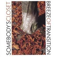Somebody's Closet | Breeze of Transition | CD Baby Music Store