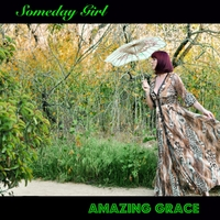 Someday Girl | Amazing Grace