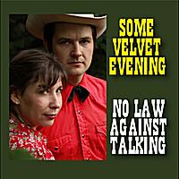 Some Velvet Evening: No Law Against Talking