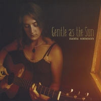 Naomi Sommers | Gentle As The Sun