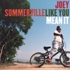 JOEY SOMMERVILLE: Like You Mean It