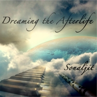 Sonaljit | Dreaming the Afterlife | CD Baby Music Store