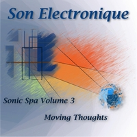 Son Electronique | Sonic Spa Volume 3 - Moving Thoughts
