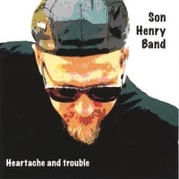 Son Henry | Heartache and Trouble